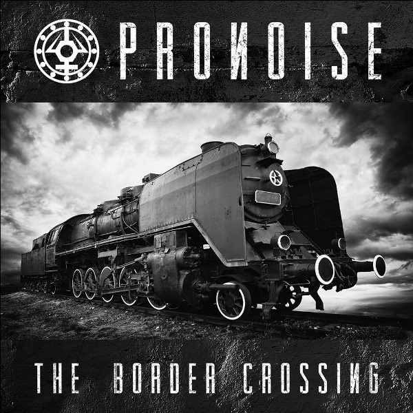 Portada The Border Crossing - Último disco de Pronoise